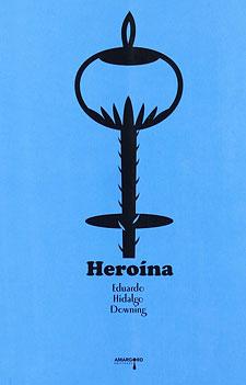 heroina-eduardo-hidalgo