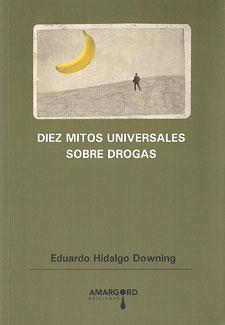 diez-mitos-universales-drogas-hidalgo
